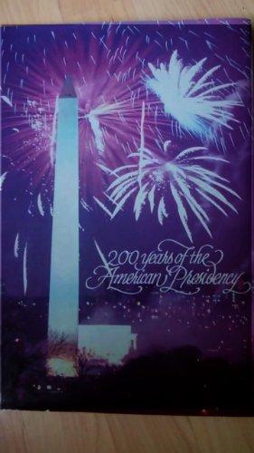 9780898657845: 200 Years of the American Presidency.