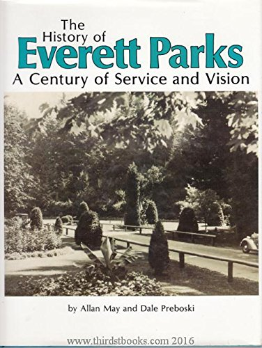 The History of Everett Parks : A Century of Service and Vision