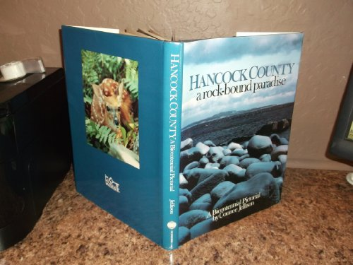 HANCOCK COUNTY: A ROCK-BOUND PARADISE: A BICENTENNIAL PICTORIAL.: Jellison, Connee.