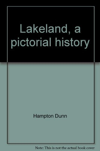 Lakeland, a pictorial history: A revised edition of Yesterday's Lakeland (0898658063) by Dunn, Hampton