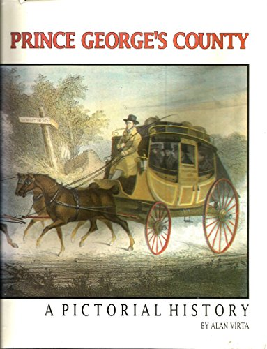 PRINCE GEORGE'S COUNTY A PICTORIAL HISTORY: virta,allan