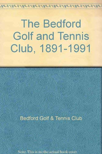 9780898658255: The Bedford Golf and Tennis Club, 1891-1991