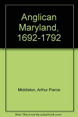 9780898658415: Anglican Maryland, 1692-1792