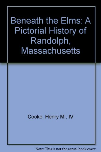 9780898658651: Beneath the Elms: A Pictorial History of Randolph, Massachusetts