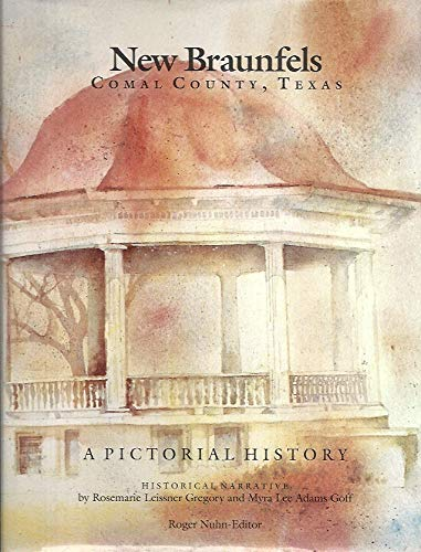 9780898658798: New Braunfels, Comal County, Texas: A Pictorial History