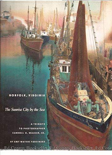 9780898658835: Norfolk, Virginia: The Sunrise City by the Sea : A Tribute to Photographer Carroll H. Walker, Sr