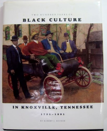 9780898658903: Two Hundred Years of Black Culture in Knoxville, Tennessee: 1791 To 1991