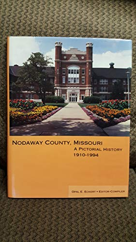 9780898659108: Nodaway County, Missouri: A Pictorial History, 1910-1994