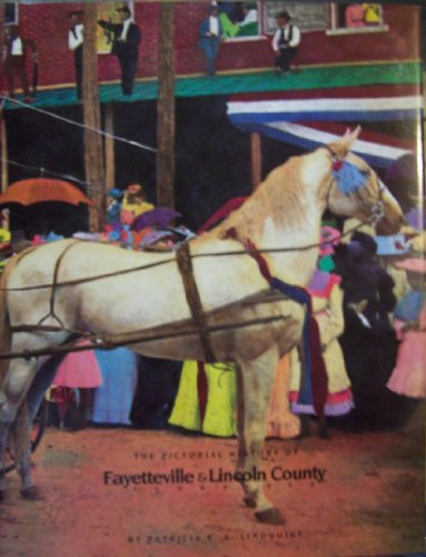 The Pictorial History of Fayetteville & Lincoln County Tennessee: Lindquist, Patricia E. A.