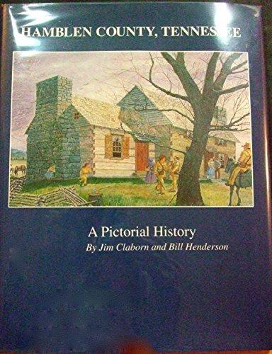 Hamblen County, Tennessee: A Pictorial History: Claborn, Jimmy W.; Henderson, William Douglas