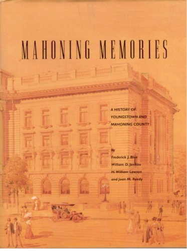 9780898659443: Mahoning Memories: A History of Youngstown and Mahoning County