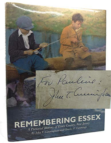 Remembering Essex: A Pictorial History of Essex County, New Jersey: Cunningham, John T.; Cummings, ...