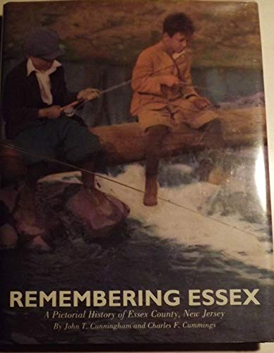 Remembering Essex: A Pictorial History of Essex County, New Jersey
