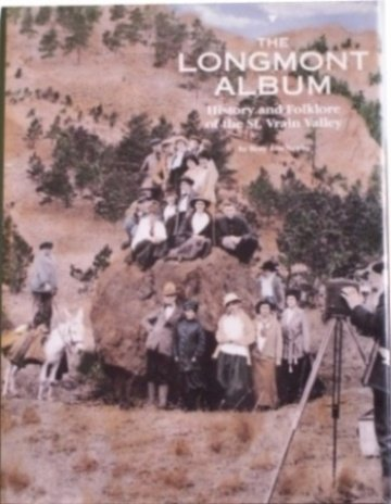 9780898659535: The Longmont Album: History and Folklore of the St. Vrain Valley