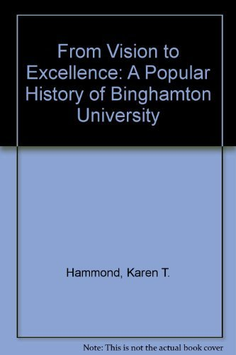 9780898659603: From Vision to Excellence: A Popular History of Binghamton University