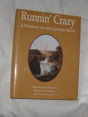 Runnin' Crazy A Portrait of the Genesee River