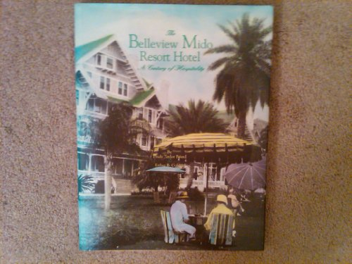 Belleview Mido Resort Hotel: a Century of Hospitality: Board, Prudy Taylor & Colcord, Esther B.