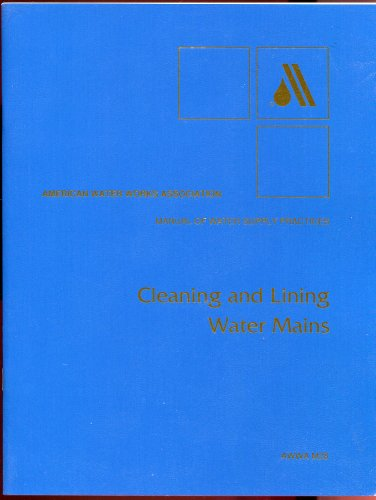9780898674255: Cleaning and Lining Water Mains (AWWA Manuals)
