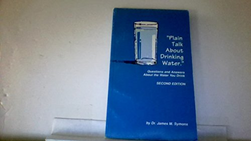 9780898677294: Plain Talk About Drinking Water: Questions and Answers About the Water You Drink