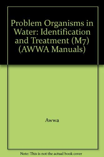 9780898677607: Problem Organisms in Water: Identification and Treatment (M7) (AWWA Manuals)