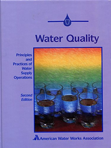 9780898678048: Water Quality, 2nd Edition (Principles and Practices of Water Supply Operations)