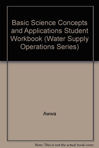 9780898678147: Basic Science Concepts and Applications Student Workbook (Water Supply Operations Series)