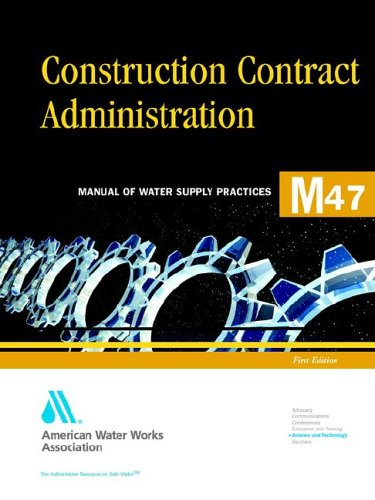 9780898678710: Construction Contract Administration (Manual of Water Supply Practices)