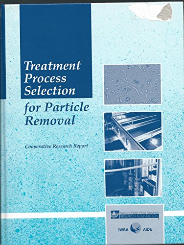 9780898678871: Treatment Process Selection for Particle Removal (Cooperative Research Report (Denver, Colo.).)