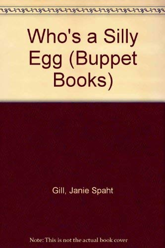 Who's a Silly Egg (Buppet Books): Janie Spaht Gill