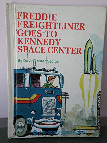 Freddie Freightliner Goes to Kennedy Space Center: George, David Lester