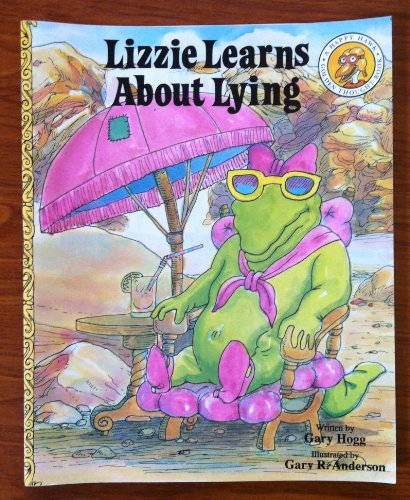 Lizzie Learns about Lying (Happy Hawk/Golden Thought: Gary Hogg; Illustrator-Gary