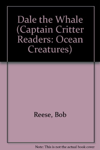 9780898685640: Dale the Whale (Captain Critter Readers: Ocean Creatures)