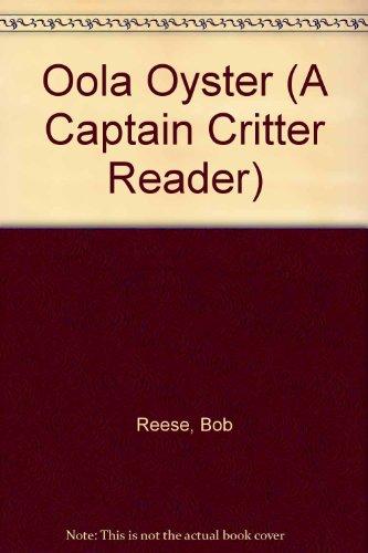 9780898685688: Oola Oyster (A Captain Critter Reader)