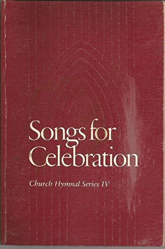 Songs for Celebration; Church Hymnal series IV: Editor: george Mims