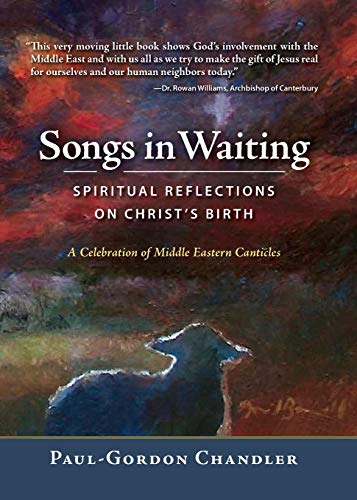 Songs in Waiting: Spiritual Reflections on Christ's Birth: Paul-Gordon Chandler