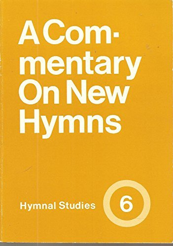 9780898691344: A Commentary on New Hymns: Hymnal Studies Six