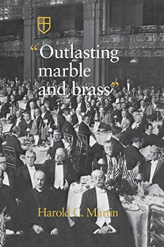 Outlasting Marble and Brass: The History of: Martin, Harold C.