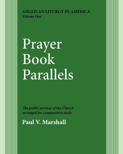 Prayer Book Parallels Volume 1: Paul V. Marshall