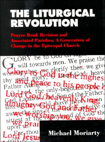The Liturgical Revolution: Prayer Book Revision and Associated Parishes: A Generation of Change in ...