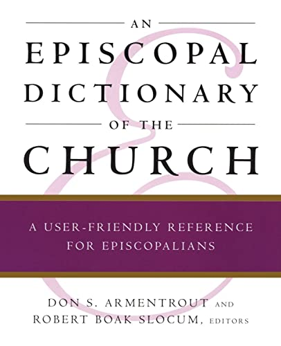 9780898692112: An Episcopal Dictionary of the Church: A User-Friendly Reference for Episcopalians