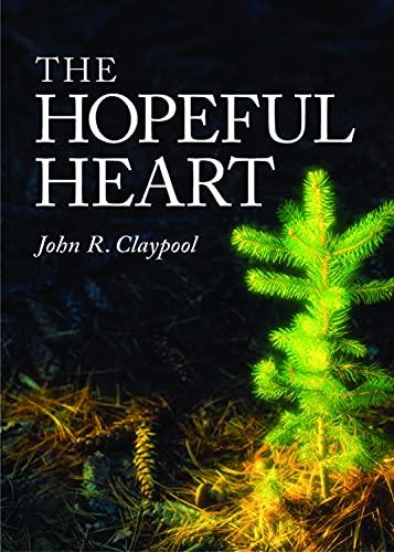The Hopeful Heart (Episcopal Clerical Directory): John R Claypool