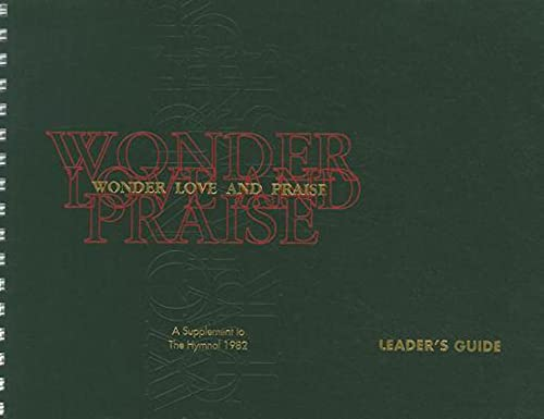 9780898692686: Wonder, Love, and Praise Leader's Edition: A Supplement to The Hymnal 1982
