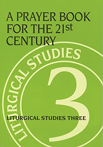 9780898692839: A Prayer Book for the 21st Century: Liturgical Studies Three (Liturgical Studies (Church Publishing))