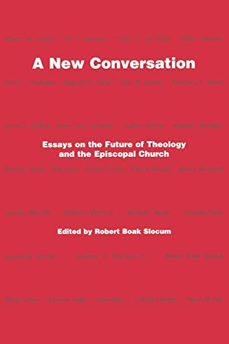 A New Conversation: Essays on the The Future of Theology and the Episcopal Church