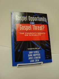 Gospel Opportunity or Gospel Threat?: The Church's Debate on Sexuality: Temple, Gray, Diane ...
