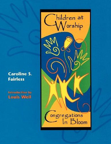 Children at Worship: Congregations in Bloom: Caroline S. Fairless