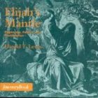 Elijah's Mantle : Pilgrimage, Politics and Proclamation: Harold T. Lewis