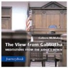 9780898693706: VIEW FROM GABBATHA: Meditations from the Judge's Bench (Journeybook)