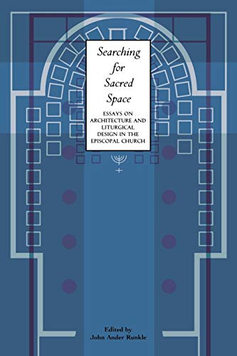 9780898693713: Searching for Sacred Space: Essays on Architecture and Liturgical Design in the Episcopal Church