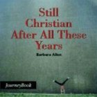 Still Christian After All These Years (Journeybook): Barbara Allen